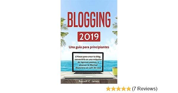 6 pasos para crear tu blog, convertirlo en una máquina de ingresos pasivos, y alcanzar la libertad financiera ... Freedom - Spanish) (Spanish Edition) ...