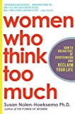 From one of the nation's preeminent experts on women and emotion, a breakthrough new book about how to stop negative thinking and become more productive It's no surprise that our fast-paced, overly self-analytical culture is pushing many people-es...