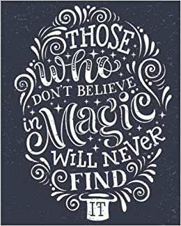 Buy Those Who Don T Believe In Magic Notebook Volume 3 Chalkboard Notebooks With Quotes Book Online At Low Prices In India Those Who Don T Believe In Magic Notebook Volume 3 Chalkboard
