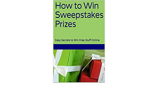 How to Win Sweepstakes Prizes: Easy Secrets to Win Free Stuff Online