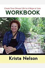 Create Your Dream Life in 6 Steps or Less - Workbook Paperback