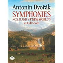 "Symphonies Nos. 8 and 9 (""New World"") in Full Score"