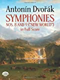Dvorak: Symphonies Numbers 8 and 9 (New World in Full Score)