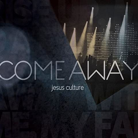 Come Away CD+DVD by Jesus Culture (Jesus Culture Come Away Cd)