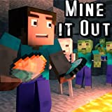 Mine It Out - Minecraft Parody (feat. Kelsey VanSuch)