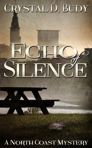 Book: Echo of Silence - A North Coast Mystery by Crystal D. Budy