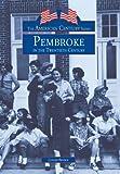 Pembroke in the Twentieth Century, Connee Brayboy, 0738590371
