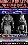 Muscle Health and Fitness Over 40 - Year Round Exercise Fitness Guide: Bodybuilding Secrets COMBINED - More INTENSITY and Less TIME for Maximum Muscle ... to Advanced Workout Routines Book 2)