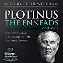 The Enneads Volume 1 (1-3) Audiobook by  Plotinus, Stephen McKenna - translator Narrated by Peter Wickham