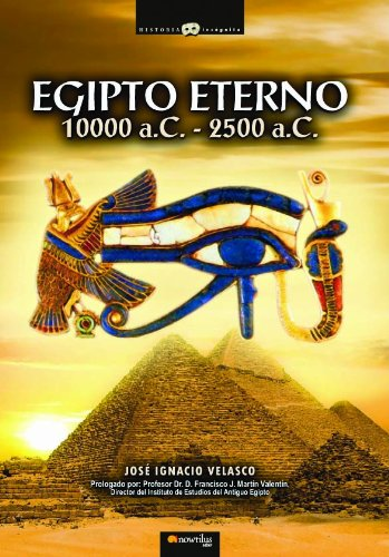 Descargar Libro Egipto Eterno, 10000 -2500 A.c. José Ignacio Velasco