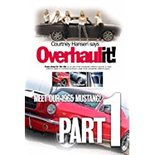 Overhaulit! Part 1: Meet our 1965 Mustang (Overhaulit! - 1965 Mustang)