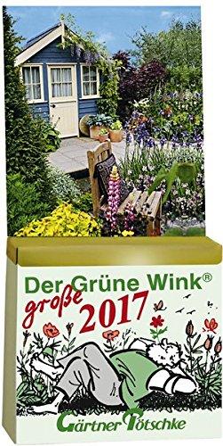 Gärtner Pötschkes Der Grüne Wink MAXI Tages-Gartenkalender 2017: Maxiausgabe