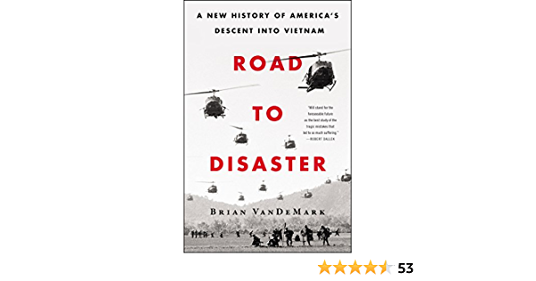 Road to Disaster: A New History of Americas Descent into Vietnam (English Edition)