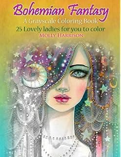 Bohemian Fantasy A Grayscale Coloring Book