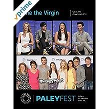Jane the Virgin: Cast and Creators Live at PaleyFest LA