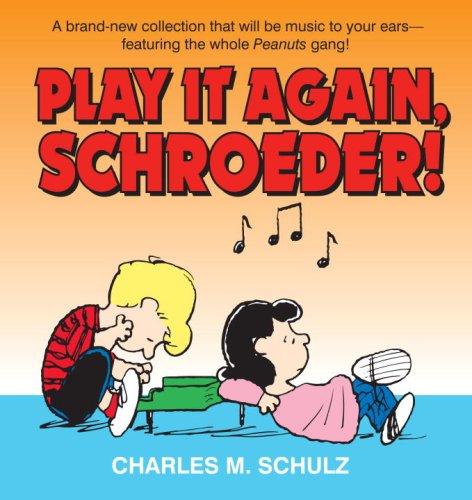 PLAY IT AGAIN, SCHROEDER!