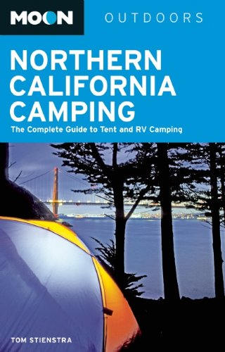 Read Online Moon Northern California Camping: The Complete Guide to Tent and RV Camping (Moon Outdoors) PDF