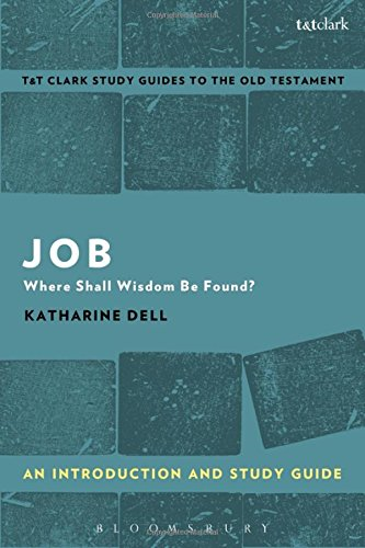 Job: An Introduction and Study Guide: Where Shall Wisdom Be Found? (T&T Clark's Study Guides to the Old Testament)