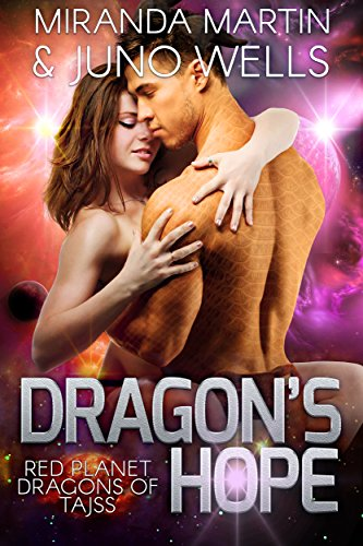 Dragon's Hope (Red Planet Dragons of Tajss Book 4) by [Martin, Miranda, Wells, Juno]