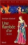 Lys en Val de Loire, Les Millefleurs, Tome 3 : Une flambée d'or par Godard
