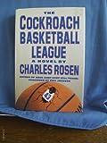 The Cockroach Basketball League, Charles Rosen, 1556113293