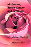 Mothering, Breast Cancer, and Selfhood, Lynette Walker, 1553694848