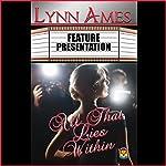 All That Lies Within   Lynn Ames