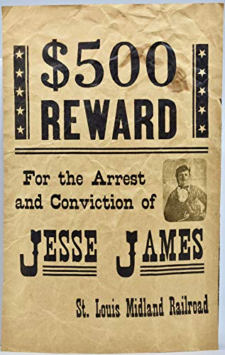 $500 Reward - For the Arrest & Conviction of Jesse James : St. Louis Midland Railroad - Replica Wanted Poster - Collectible