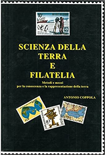 Scienza della terra e filatelia. Metodi e mezzi per la ...