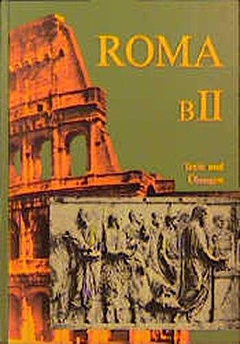Roma B. Unterrichtswerk für Latein: Roma, Ausgabe B, Bd.2, Texte und Übungen