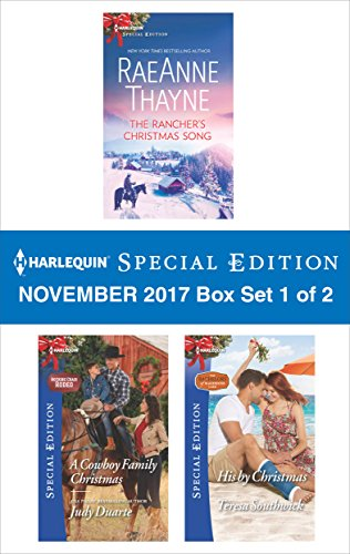 Harlequin Special Edition November 2017 Box Set 1 of 2: The Rancher's Christmas Song\A Cowboy Family Christmas\His by Christmas
