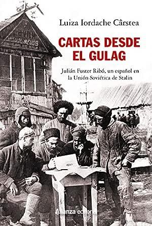 Cartas desde el Gulag: Julián Fuster Ribó, un español en la Unión ...