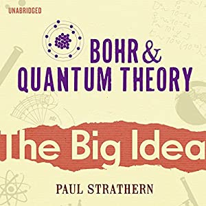 Bohr and Quantum Theory: The Big Idea Audiobook
