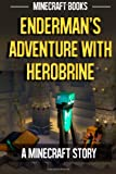 Enderman's Adventure with Herobrine: a Minecraft Story, Minecraft Books, 149747485X