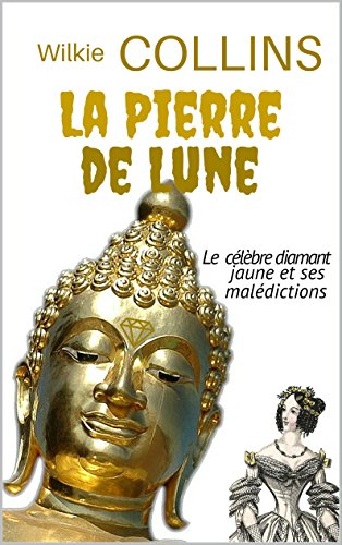 La Pierre de Lune (annoté) (French Edition) by [COLLINS, Wilkie