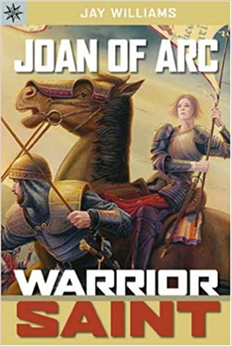 Book Joan of Arc: Warrior Saint (Sterling Point Books)