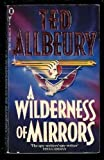 A Wilderness of Mirrors by Ted Allbeury (1989-12-07)