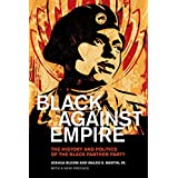 Black against Empire: The History and Politics of the Black Panther Party (The George Gund Foundation Imprint in African Amer