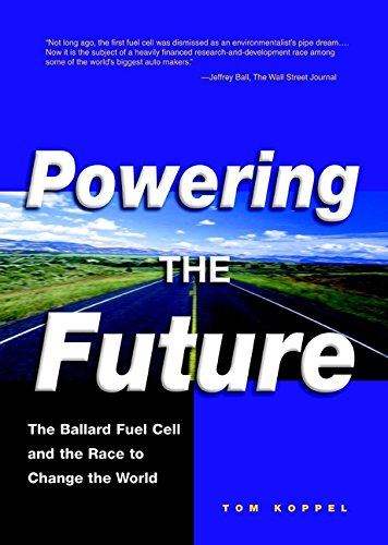 Powering the Future: The Ballard Fuel Cell and the Race to Change the World