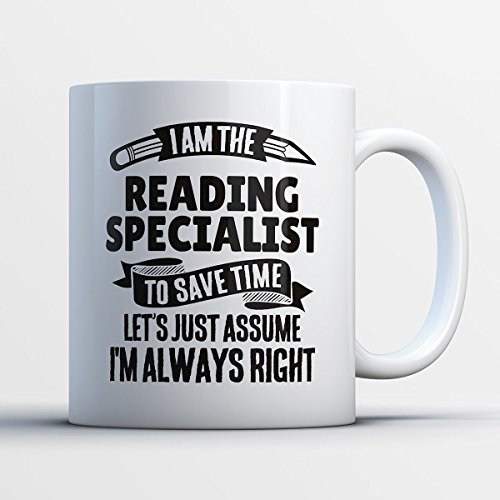 Reading Specialist Coffee Mug – I Am The Reading Specialist - Funny 11 oz White Ceramic Tea Cup - Humorous and Cute Reading Specialist Gifts with Reading Specialist Sayings