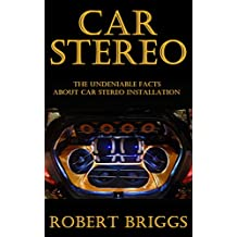 Car Stereo: The Undeniable Facts about Car Stereo Installation