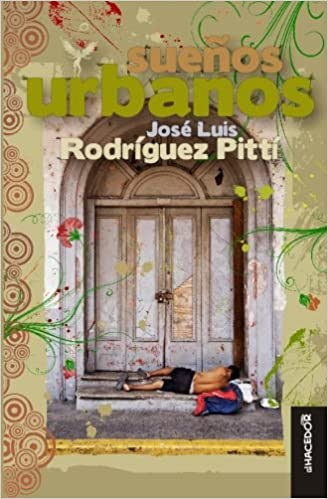 Suenos Urbanos (Spanish Edition): Jose Luis Rodriguez Pitti: 9789962004738: Amazon.com: Books