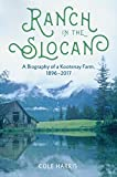 #8: Ranch in the Slocan: A Biography of a Kootenay Farm, 1896–2017