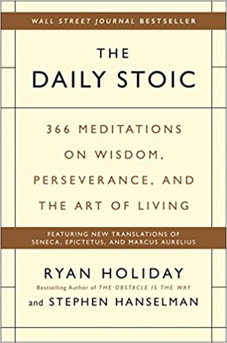 The Daily Stoic: 366 Meditations on Wisdom, Perseverance, and the Art of Living: Ryan Holiday, Stephen Hanselman: 9780735211735: Amazon.com: Books