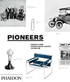 Pioneers: Products from Phaidon Design Classics