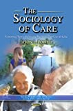 The Sociology of Care, Jason L. Powell, 1621006972