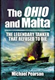 Front cover for the book The Ohio and Malta: The Legendary Tanker that Refused to Die by Michael Pearson
