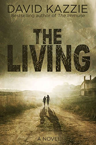 The Living (The Immune Book 5) by [Kazzie, David]