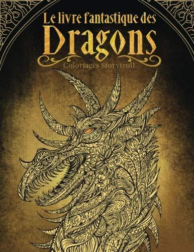 Le livre fantastique des dragons: Livre de coloriage pour adultes et enfants (fantasy, meditation) (French Edition)