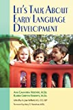 Let's Talk about Early Language Development, Ana Gamarra Hoover and Karen Griffin Roberts, 098893910X